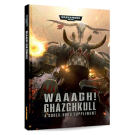 WH40k: Codex, Waaagh! Ghazghkull (Orks Supplement)